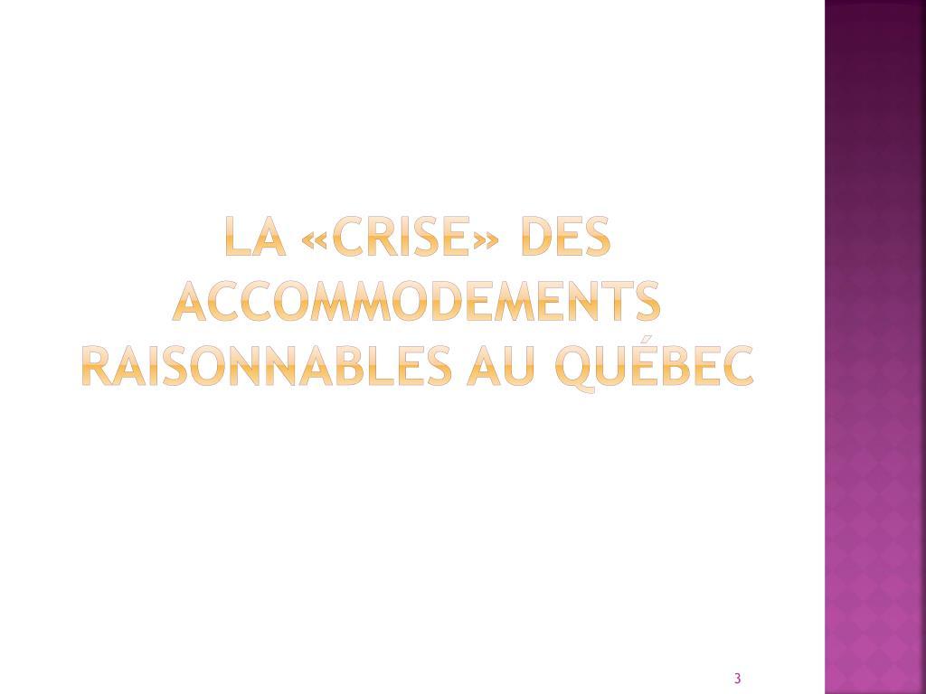 LA «CRISE» DES ACCOMMODEMENTS RAISONNABLES AU QUÉBEC