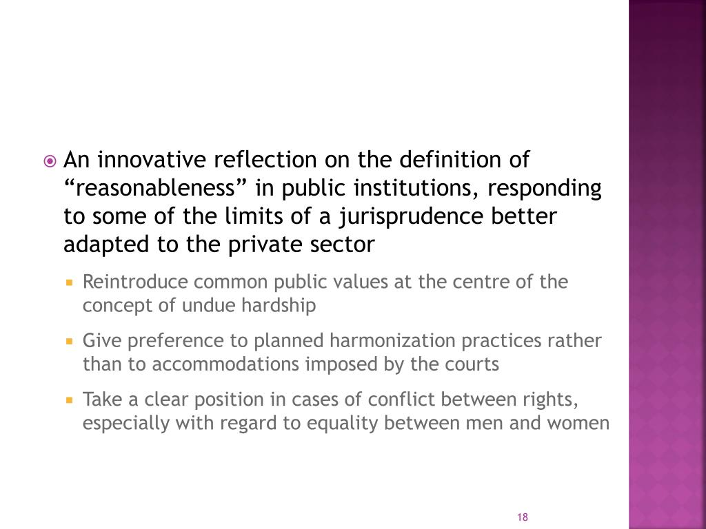 """An innovative reflection on the definition of """"reasonableness"""" in public institutions, responding to some of the limits of a jurisprudence better adapted to the private sector"""