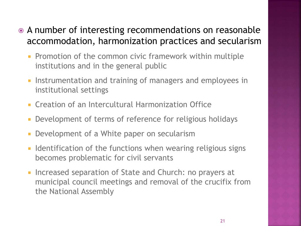 A number of interesting recommendations on reasonable accommodation, harmonization practices and secularism