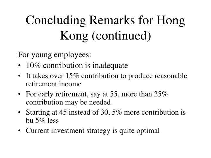 Concluding Remarks for Hong Kong (continued)