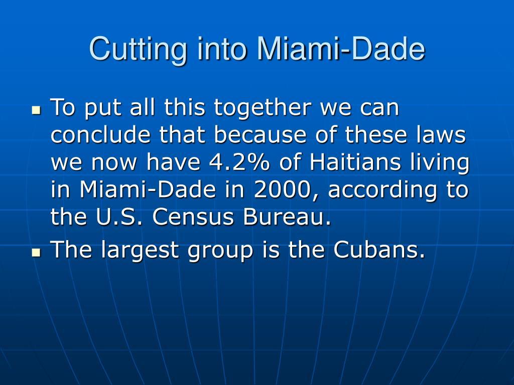 Cutting into Miami-Dade