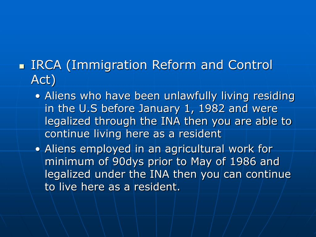 IRCA (Immigration Reform and Control Act)