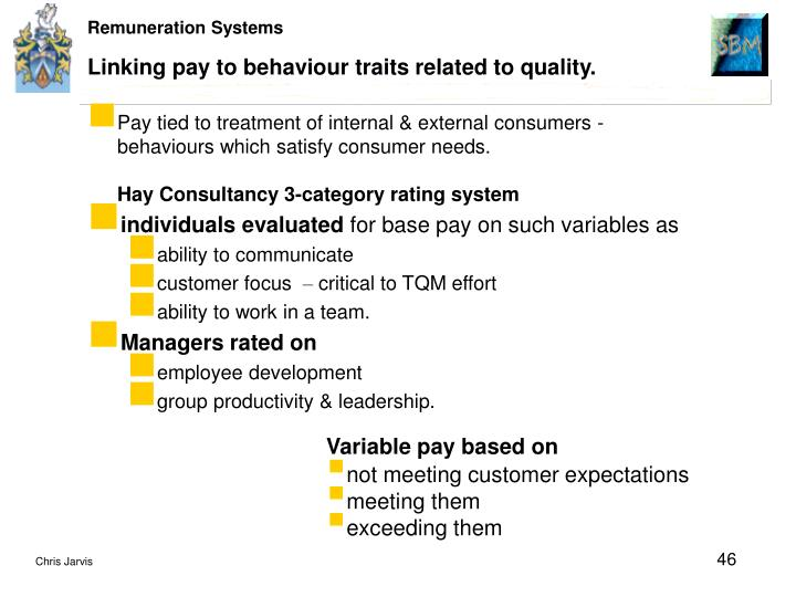 Linking pay to behaviour traits related to quality.