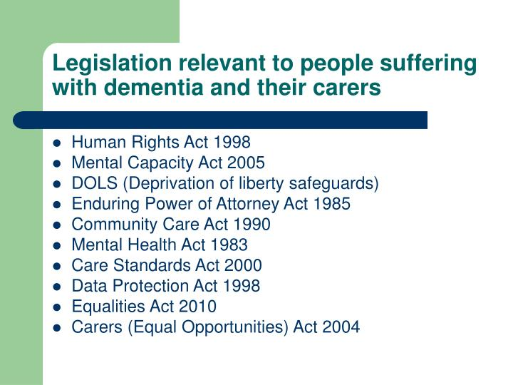 Legislation relevant to people suffering with dementia and their carers