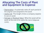 allocating the costs of plant and equipment to expense