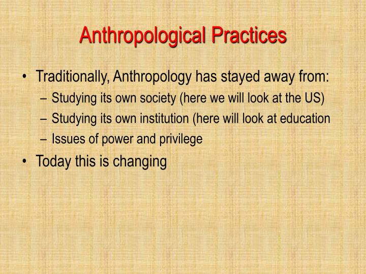 Anthropological Practices