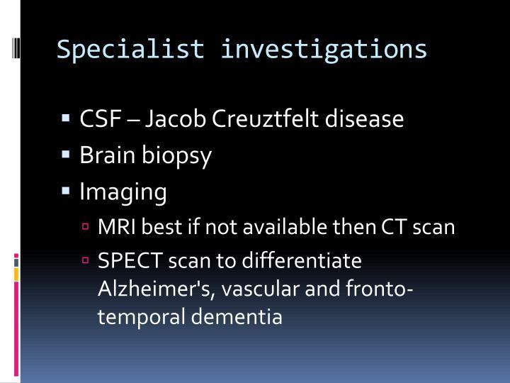 Specialist investigations