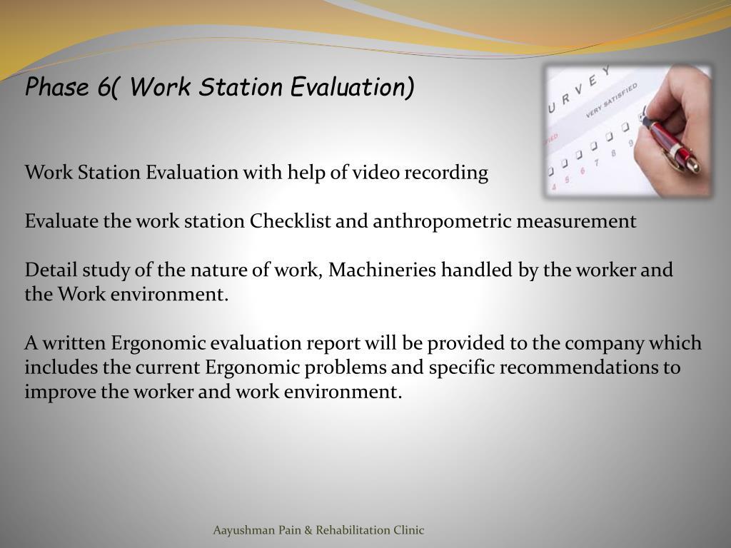Phase 6( Work Station Evaluation)
