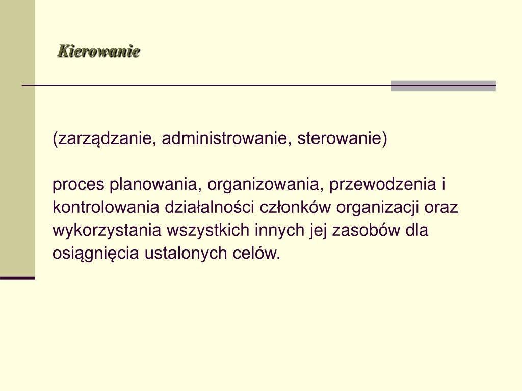 (zarządzanie, administrowanie, sterowanie)