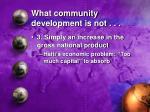 what community development is not19