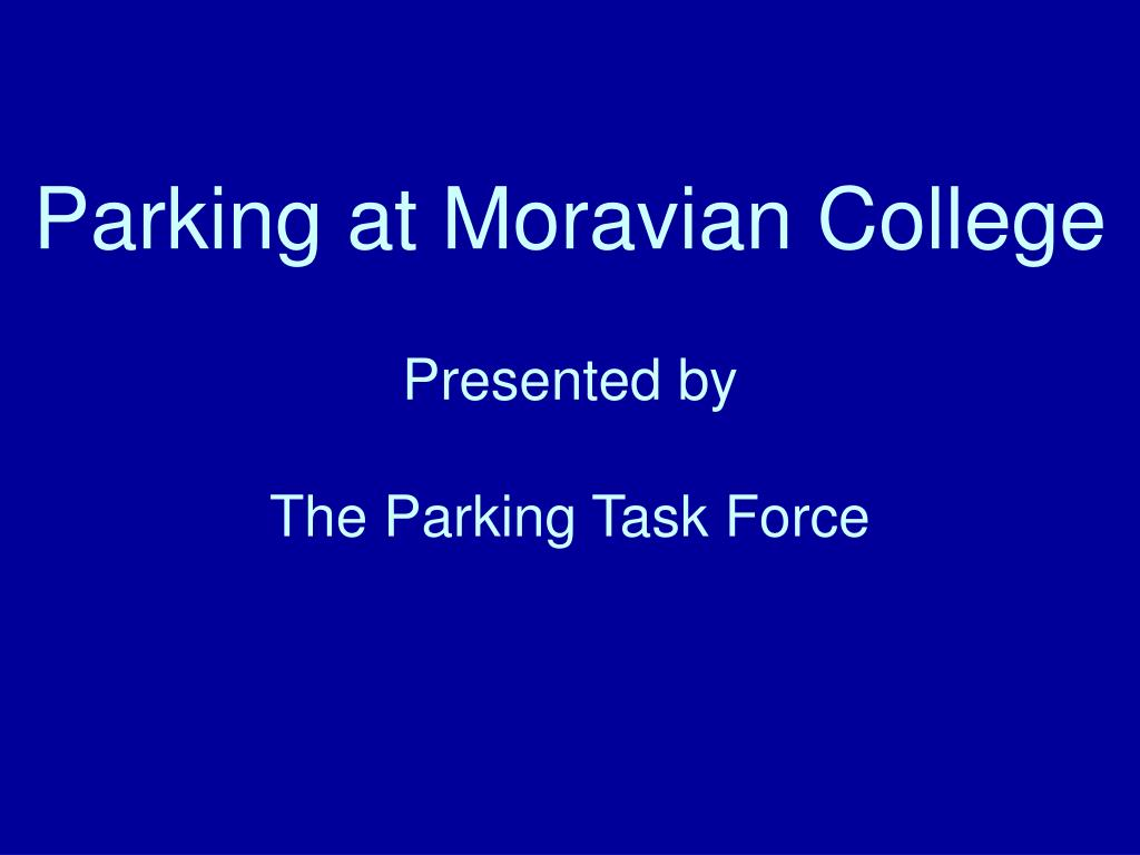 parking at moravian college presented by the parking task force l.