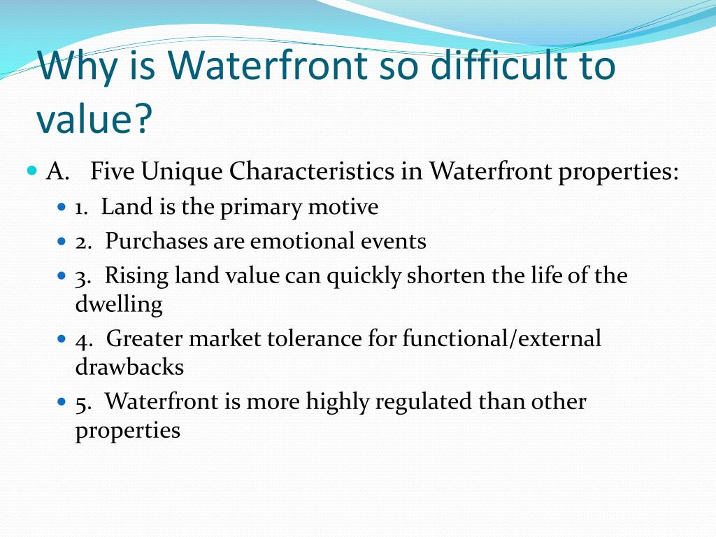 Why is Waterfront so difficult to value?