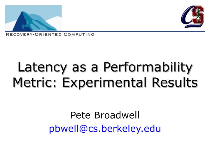 latency as a performability metric experimental results n.