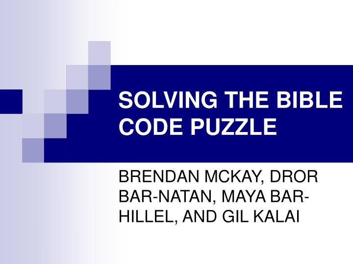 Solving the bible code puzzle