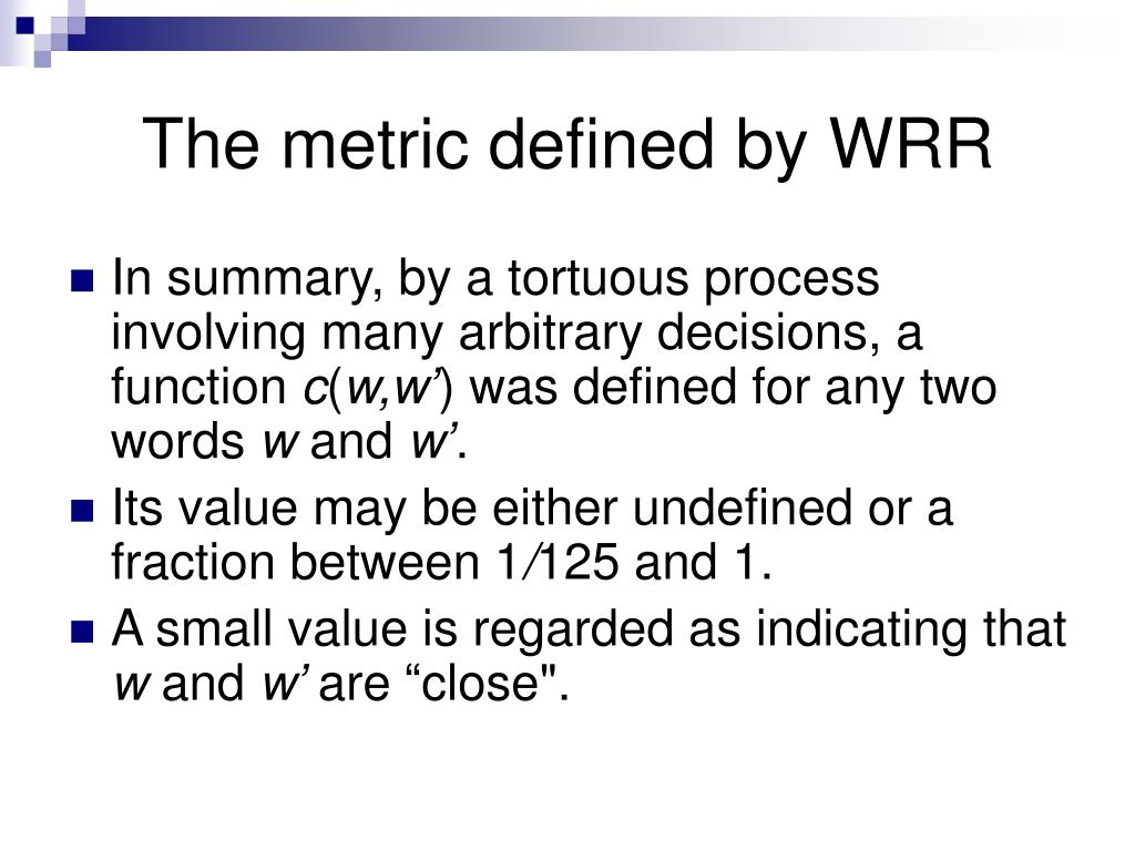 The metric defined by WRR