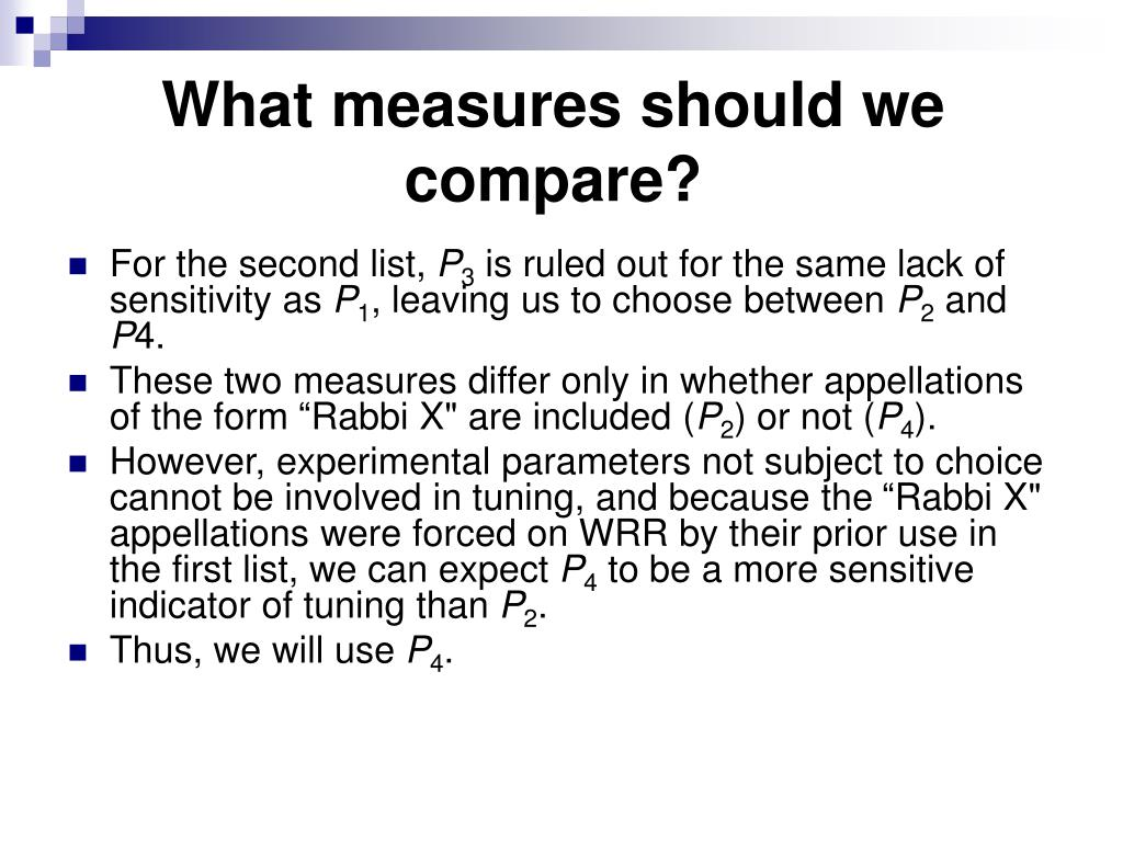 What measures should we compare?