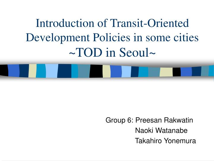 Introduction of transit oriented development policies in some cities tod in seoul