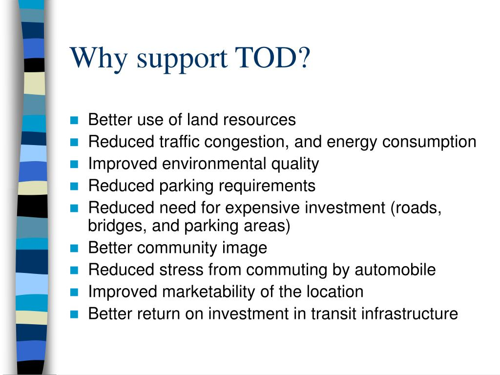Why support TOD?