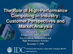 the role of high performance computing in industry customer perspectives and market analysis