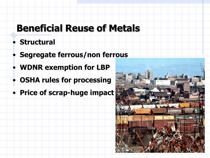 Beneficial Reuse of Metals