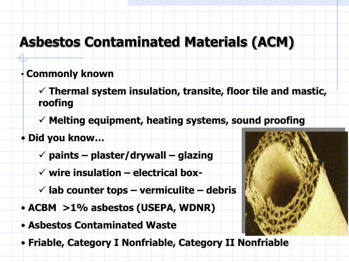 Asbestos Contaminated Materials (ACM)
