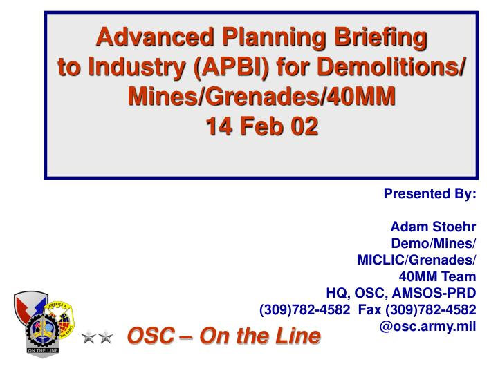 Advanced planning briefing to industry apbi for demolitions mines grenades 40mm 14 feb 02