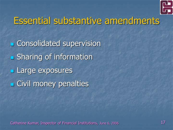 Essential substantive amendments
