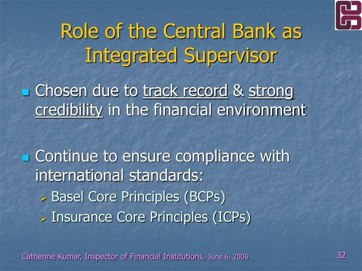 Role of the Central Bank as Integrated Supervisor