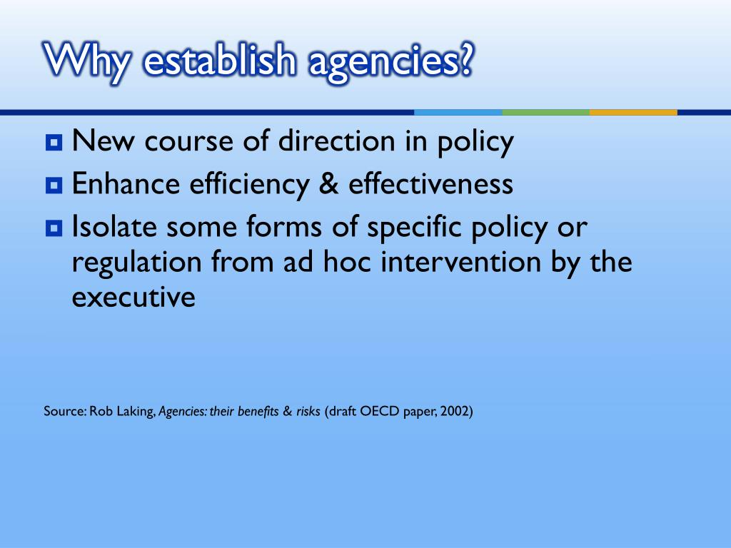 Why establish agencies?