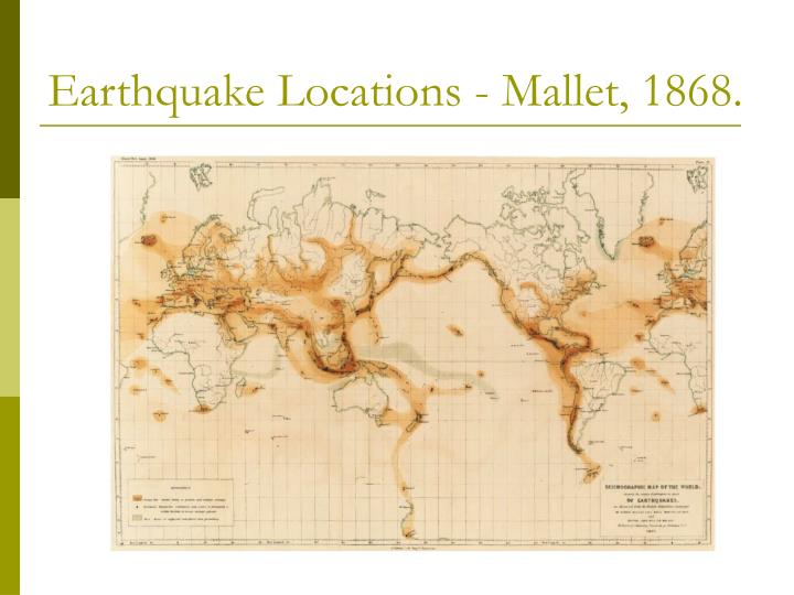 Earthquake Locations - Mallet, 1868.