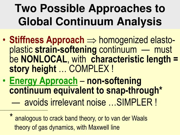 Two Possible Approaches to Global Continuum Analysis