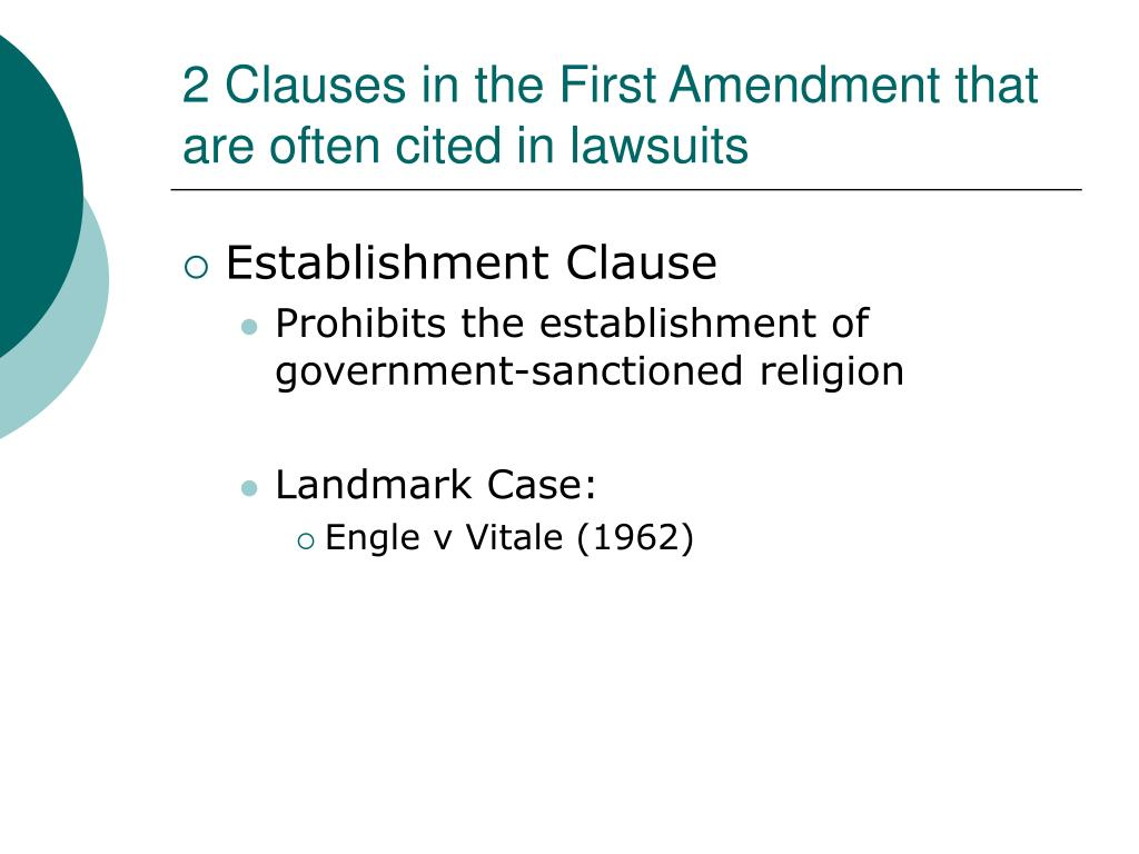 2 Clauses in the First Amendment that are often cited in lawsuits