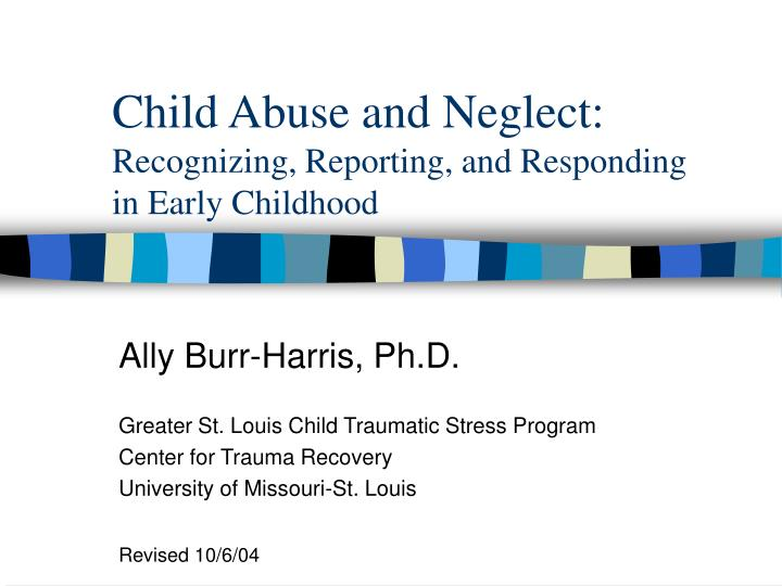 child abuse and neglect recognizing reporting and responding in early childhood n.