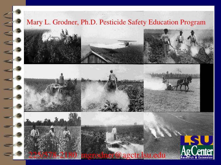 Mary L. Grodner, Ph.D. Pesticide Safety Education Program