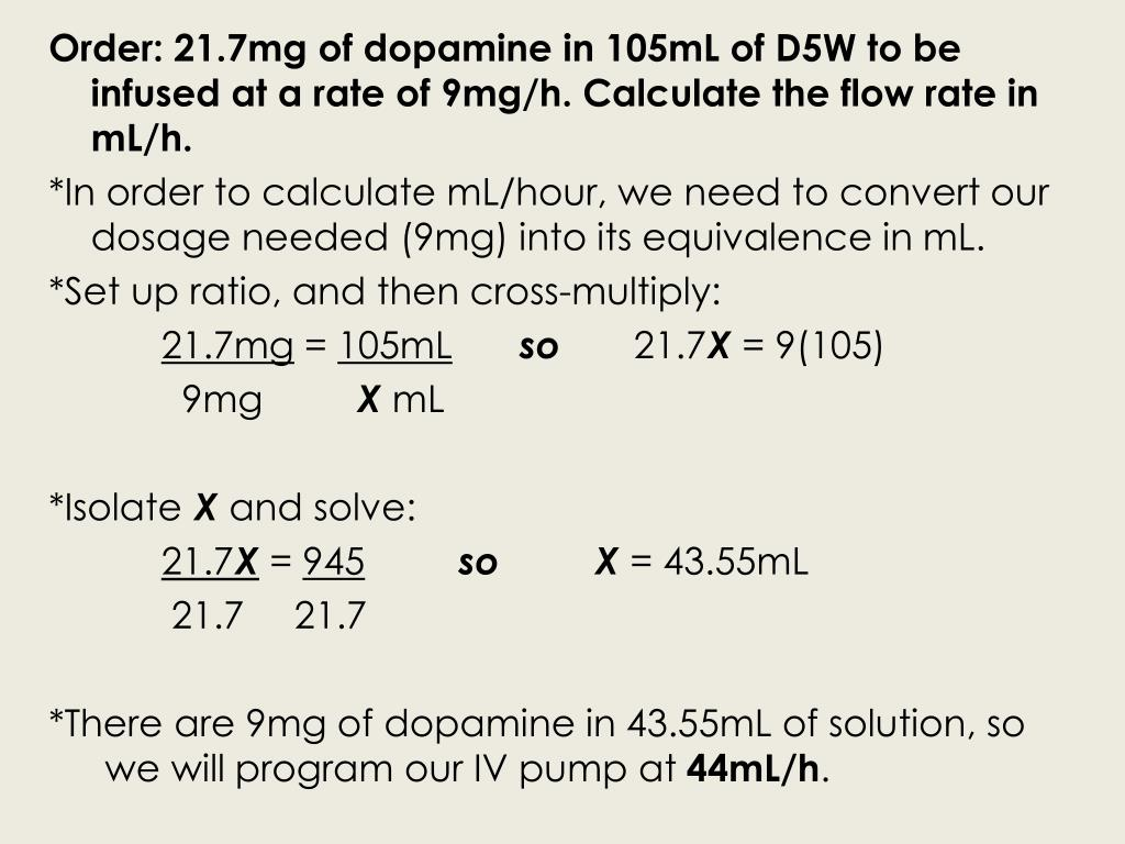 Order: 21.7mg of dopamine in 105mL of D5W to be infused at a rate of 9mg/h. Calculate the flow rate in