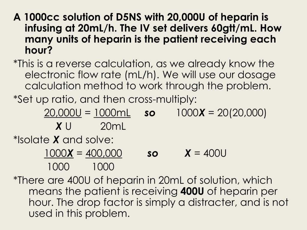 A 1000cc solution of D5NS with 20,000U of heparin is infusing at 20mL/h. The IV set delivers 60gtt/