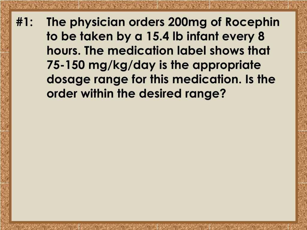 #1:	The physician orders 200mg of