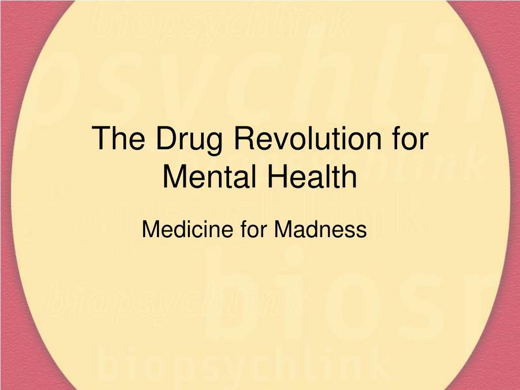 The Drug Revolution for