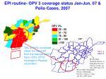 epi routine opv 3 coverage status jan jun 07 polio cases 2007