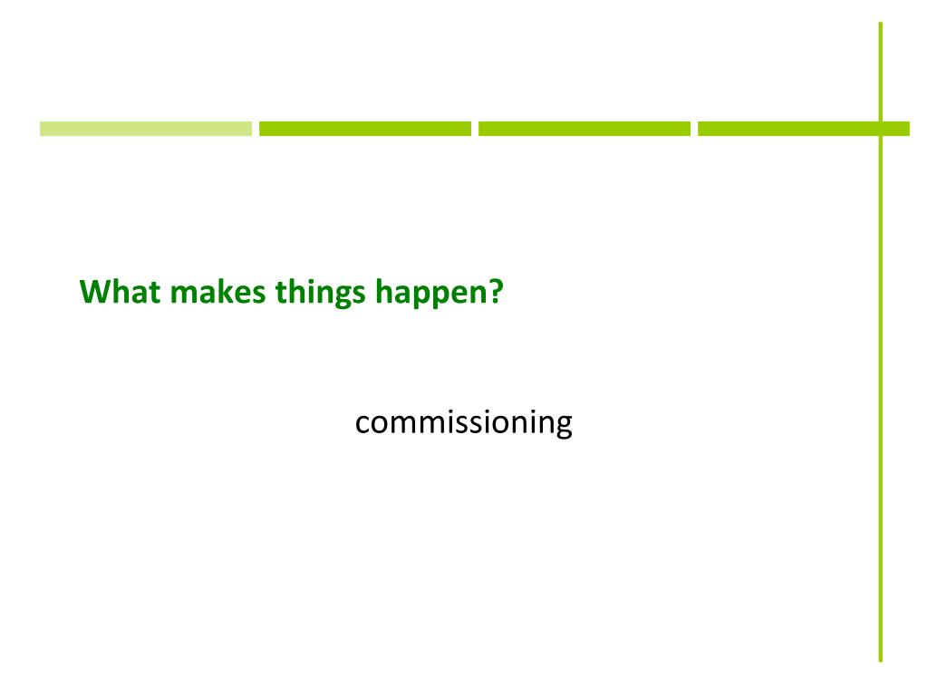 What makes things happen?