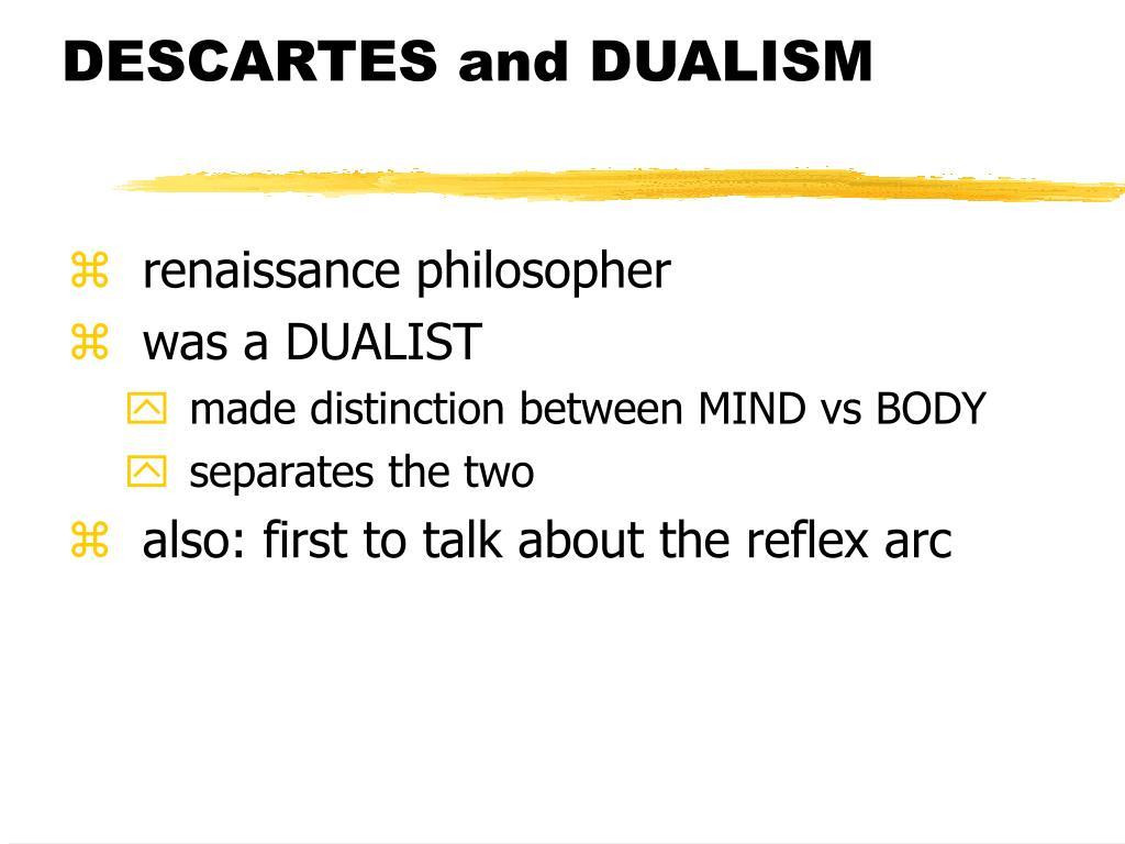 DESCARTES and DUALISM