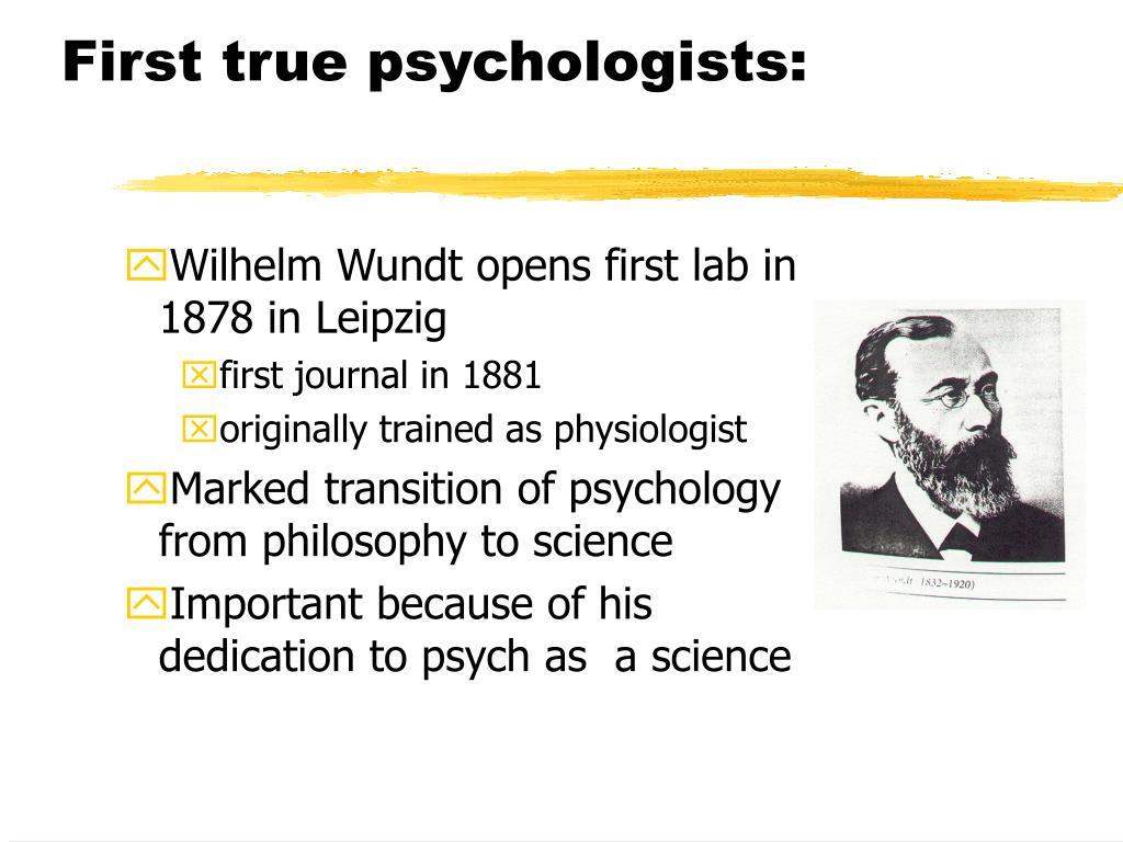 First true psychologists: