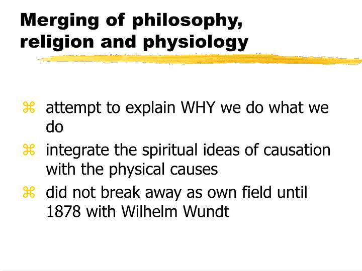 Merging of philosophy religion and physiology