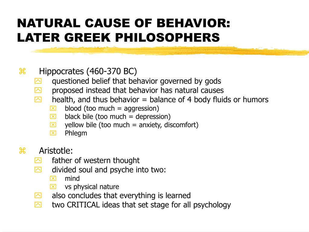 NATURAL CAUSE OF BEHAVIOR: LATER GREEK PHILOSOPHERS