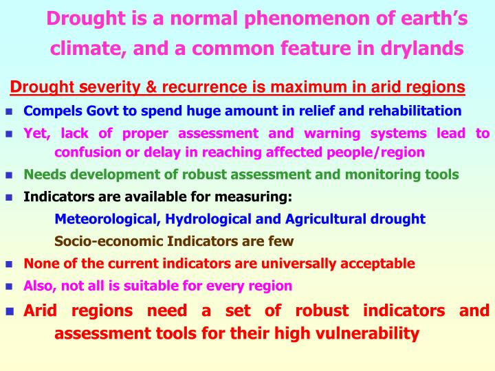 Drought is a normal phenomenon of earth's climate, and a common feature in drylands