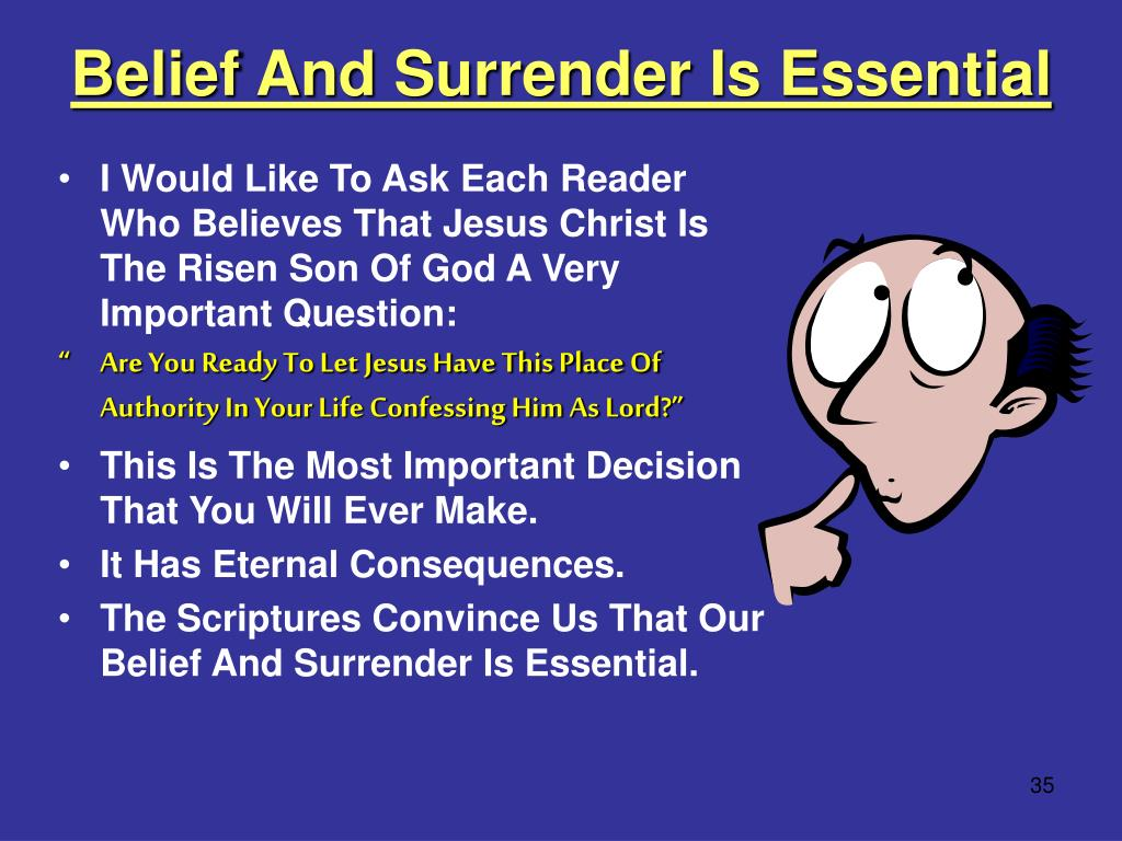 Belief And Surrender Is Essential