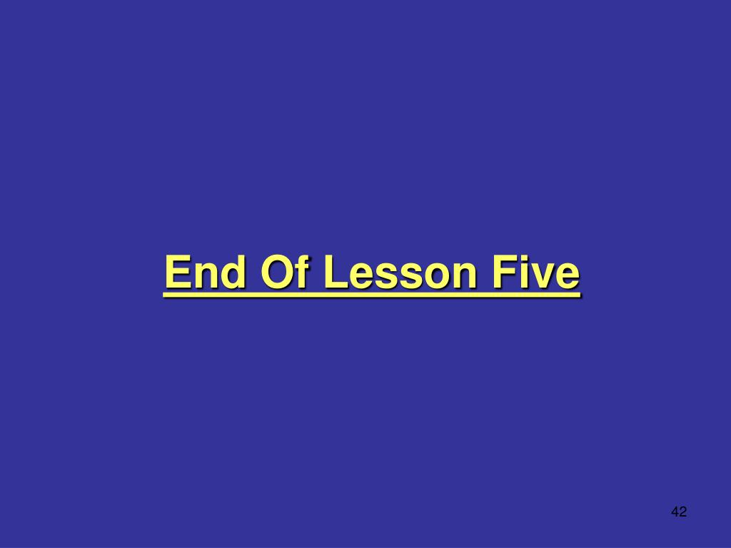 End Of Lesson Five