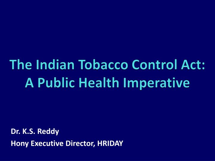 The indian tobacco control act a public health imperative