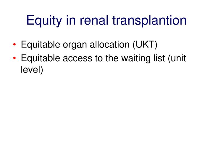 Equity in renal transplantion