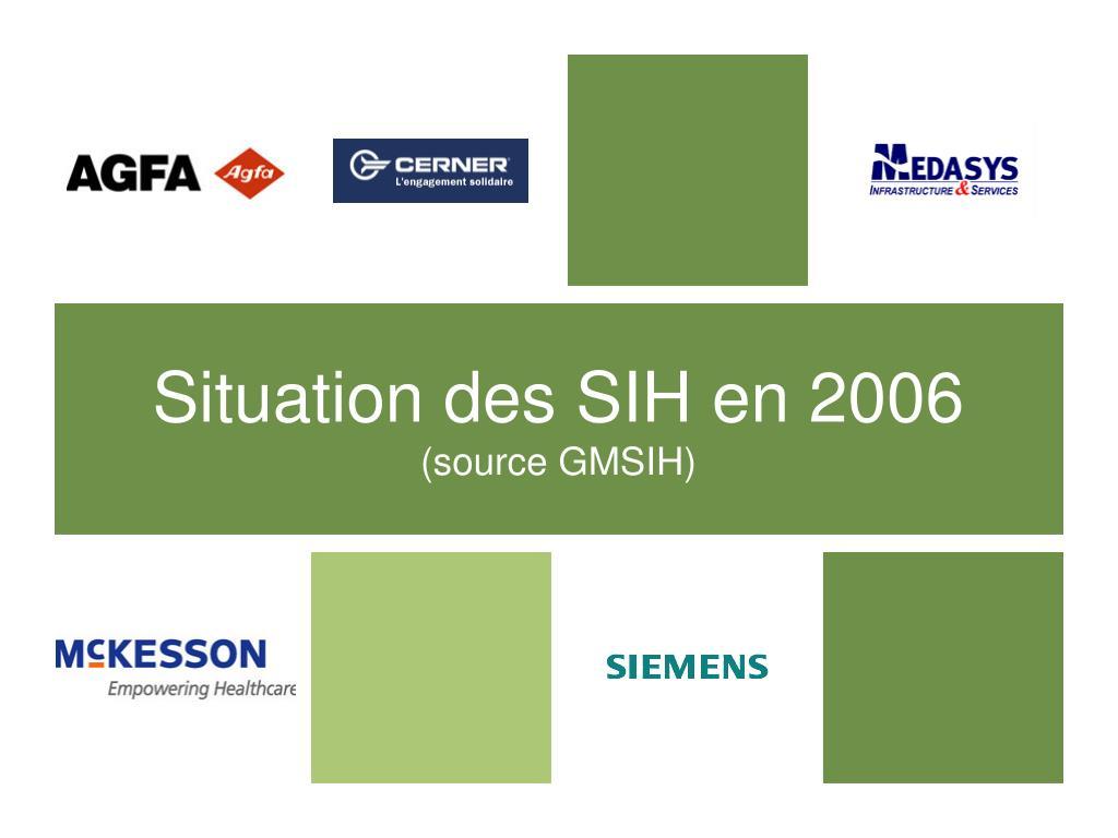 situation des sih en 2006 source gmsih